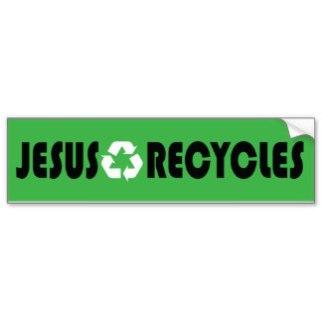 jesus_recycles_bumper_sticker-r0d31c7ed98ce49218b5fe058439b63c1_v9wht_8byvr_324